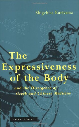 Amazon.com: The Expressiveness of the Body and the Divergence of Greek and Chinese Medicine (9780942299892): Shigehisa Kuriyama: Books