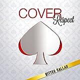 COVER Respect ビター・バラッド 男が男を歌うときを試聴する