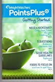 WEIGHT WATCHERS POINTS PLUS Getting Started