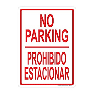 Bilingual No Parking Sign (No Parking/Prohibido Estacionar), Includes Holes, Reflective 3M Quality, Laminated-Durable-Aluminum Made in USA, Parking, Safety