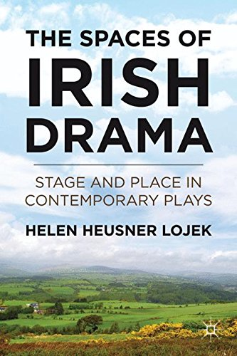 The Spaces of Irish Drama: Stage and Place in Contemporary Plays