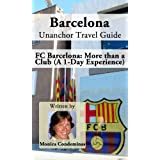 Barcelona Unanchor Travel Guide - FC Barcelona: More than a Club (A 1-Day Experience)