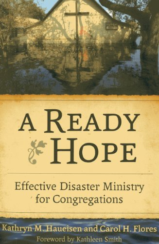 A Ready Hope: Effective Disaster Ministry for Congregations