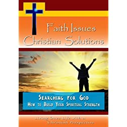 Faith Issues, Christian Solutions - Searching for God
