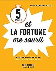 5 étapes et la fortune me sourit par Chabrillac