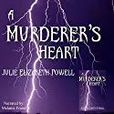 A Murderer's Heart (       UNABRIDGED) by Julie Elizabeth Powell Narrated by Melanie Fraser