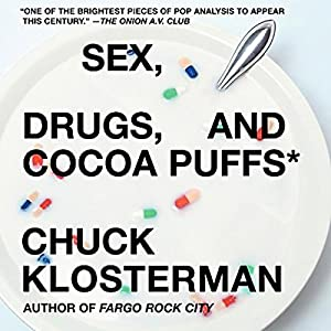 Sex, Drugs, and Cocoa Puffs Hörbuch