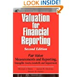 Valuation for Financial Reporting: Fair Value Measurements and Reporting, Intangible Assets, Goodwill and Impairment...