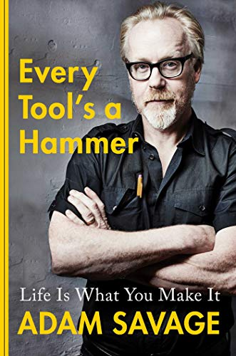 Every Tools a Hammer Life Is What You Make It [Savage, Adam] (Tapa Dura)