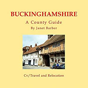 Buckinghamshire: A County Guide: Barnaby's Relocation Guides, Book 3 Hörbuch von Janet Barber Gesprochen von: Sangita Chauhan