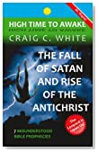 The Fall of Satan and Rise of the Antichrist (High Time to Awake)