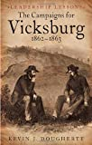 Campaigns for Vicksburg, 1862-63, The: Leadership Lessons