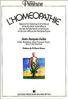 L'Homéopathie : Approche historique et critique et évaluation scientifique de ses fondements empiriques et de son efficacité thérapeutique