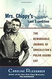 MRS. CHIPPY'S LAST EXPEDITION (0060932619) by Alexander, Caroline