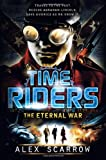 Alex Scarrow The Eternal War (Timeriders)