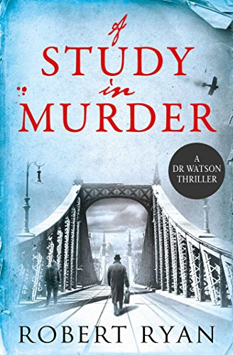 A Study In Murder (Dr Watson 3)