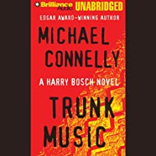 Trunk Music: Harry Bosch Series, Book 5 Audiobook by Michael Connelly Narrated by Dick Hill