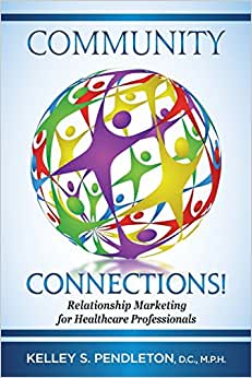 Community Connections!: Relationship Marketing For Healthcare Professionals (Volume 1)