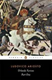 Orlando Furioso: A Romantic Epic: Part 1 (Penguin Classics) (Pt. 1)
