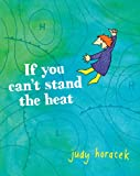 If You Can't Stand the Heat (1921640022) by Horacek, Judy