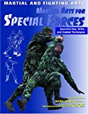 Martial Arts for Special Forces: Essential Tips, Drills, and Combat Techniques (Martial and Fighting Arts)