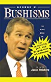 George W.Bushisms: The Slate Book of the Accidental Wit and Wisdom of Our 43rd President