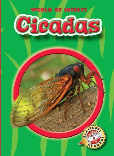 Cicadas (Blastoff! Readers: World of Insects) (Blastoff Readers. Level 2) PDF