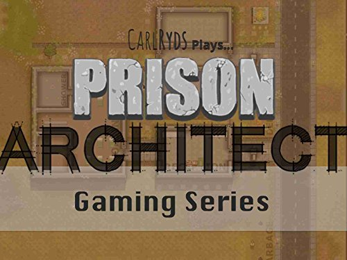 CarlRyds plays Prison Architect - Season 1
