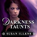 Darkness Taunts: Sensor, Book 2   Susan Illene
