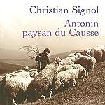 Antonin, paysan du Causse | Christian Signol