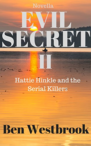 Book: Evil Secret II - Hattie Hinkle and the Serial Killers by Ben Westbrook