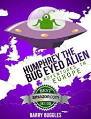 Humphrey The Bug Eyed Alien: Adventures In Europe (Kids Picture Books)