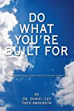 Do What You're Built For: A Self Development Guide Using Coaching Principles (1434337820) by Fred Anderson