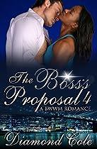 The Boss's Proposal 4: A Bwwm Short Story Serial (a Bwwm Employee Boss Erotic Romance)