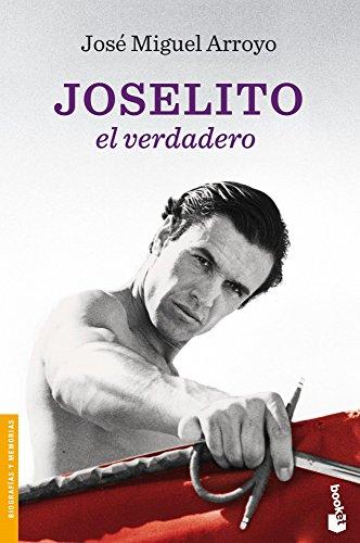 Joselito. El Verdadero (Divulgación. Biografías y memorias)