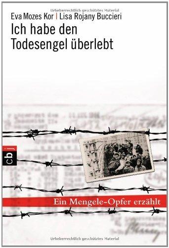 Eva Mozes Kor, Lisa Rojany Buccieri  Barbara Küper - Ich habe den Todesengel überlebt