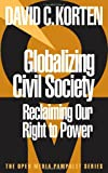 img - for Globalizing Civil Society: Reclaiming Our Right to Power (Open Media Series) book / textbook / text book