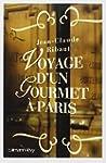 VOYAGE D'UN GOURMET � PARIS