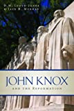 img - for John Knox and the Reformation book / textbook / text book