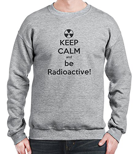 Sweatshirt da uomo con Keep Calm and Be Radioactive stampa. Small, Grigio