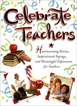 celebrate teachers heartwarming stories inspirational