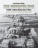 Monsoon War: Young Officers Reminisce: 1965 India-Pakistan War