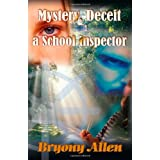 Mystery Deceit and a School Inspectorby Bryony Allen