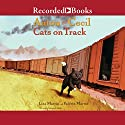Anton and Cecil: Cats on Track Audiobook by Lisa Martin, Valerie Martin Narrated by Maxwell Glick