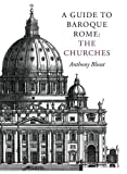 Baroque Rome: The Churches (v. 1) (0952998653) by Blunt, Anthony