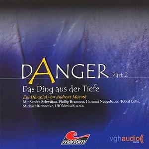Das Ding aus der Tiefe (Danger 2) Hörspiel