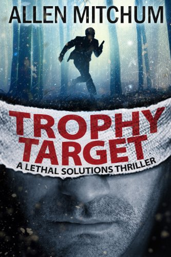 Book: Trophy Target - A Lethal Solutions Thriller by Allen Mitchum