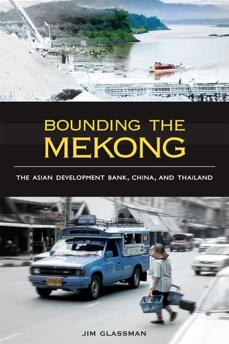 bounding-the-mekong-the-asian-development-bank-china-and-thailand