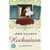"Hochsaison: Alpenkrimivon ""J�rg Maurer"""