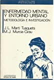 img - for Enfermedad Mental y Entorno Urbano : Metodolog a e Investigaci n (Autores, textos y temas) (Spanish Edition) book / textbook / text book